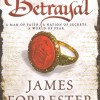 The Roots of Betrayal by James Forrester