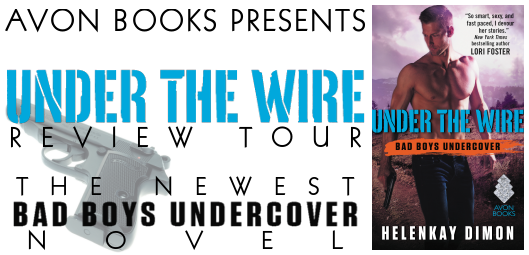 REVISED - Avon Books - Review Tour - Under The Wire by Helenkay Dimon